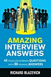 Amazing Interview Answers: 44 Tough Job Interview Questions with 88 Winning Answers (Start-to-Finish Job Search Series)