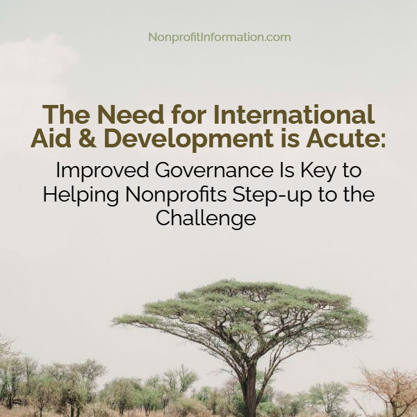 The Need for International Aid & Development is Acute:  Improved Governance Is Key to Helping Nonprofits Step-up to the Challenge